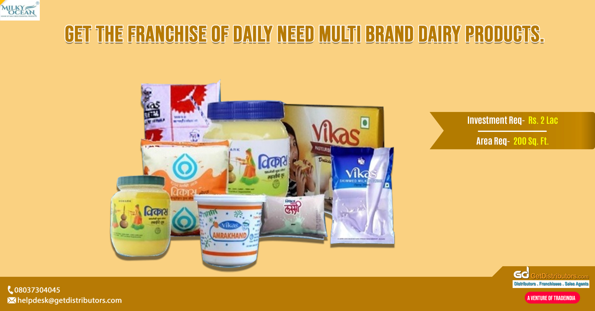 Franchise of a wide range of dairy products and a lot more