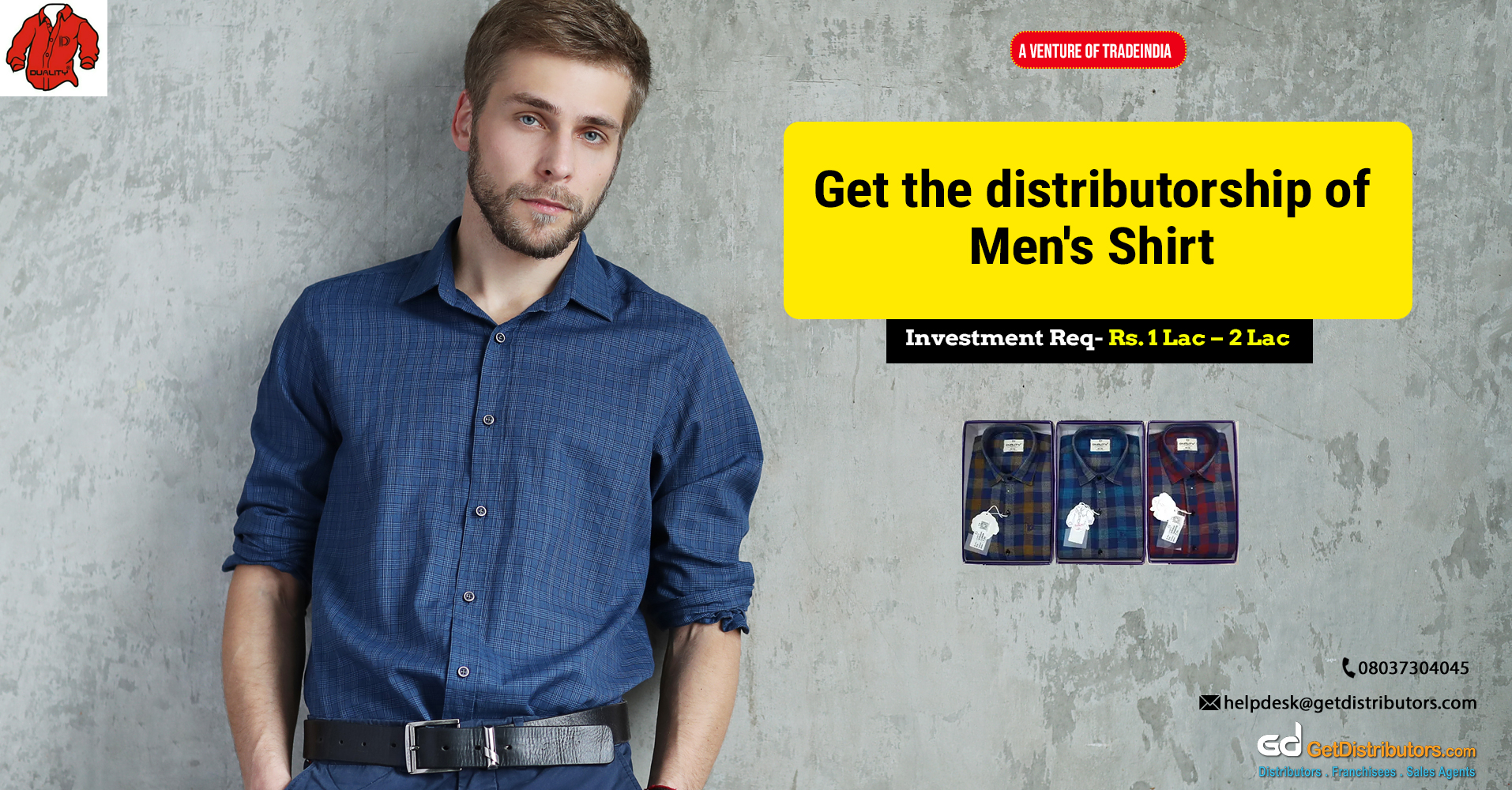 Distributorship of high-quality shirts